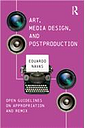 Art, Media Design, and Post Production: Open Guidelines on Appropriati