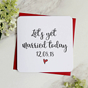 Personalised 'Let's Get Married Today' Card