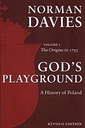 God's Playground A History of Poland by Norman Davies
