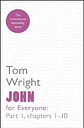 John for Everyone: Part 1: Chapters 1-10 by Tom Wright