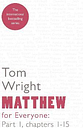 Matthew for Everyone: Chapters 1-15 Part 1 by Tom Wright