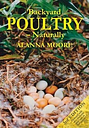 Backyard Poultry Naturally by Alanna Moore