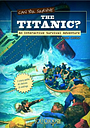 Can You Survive the Titanic?: an Interactive Survival by Mark Doeden