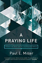 Praying Life, A by Paul Miller