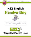 KS2 English Targeted Practice Book: Handwriting - Year 3 by CGP Books