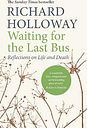 Waiting for the Last Bus by Richard Holloway