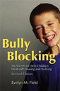 Bully Blocking by Evelyn M. Field