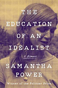 Education of an Idealist by Samantha Power