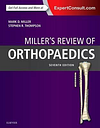 Miller's Review of Orthopaedics by Mark D. Miller