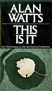 This Is It by Alan Watts