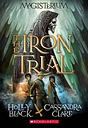 The Iron Trial (Magisterium #1), Volume 1 by Holly Black