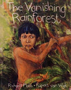 The Vanishing Rainforest by Richard Platt
