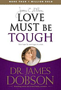 Love Must Be Tough by James C. Dobson