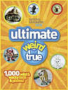 Ultimate Weird but True! by National Geographic Kids
