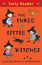 Early Reader: The Three Little Witches Storybook by Georgie Adams