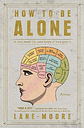 How to Be Alone by Lane Moore