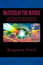 Masters of the Matrix by Magenta Pixie