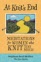At Knit's End by Stephanie Pearl-McPhee
