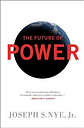 The Future of Power by Joseph Nye