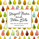 Striped Pears and Polka Dots by Kirsten Sevig