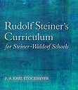 Rudolf Steiner's Curriculum for by E. A. Karl Stockmeyer