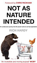 Not as Nature Intended by Rich Hardy
