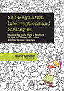 Self-Regulation Interventions and Strategies by Teresa Garland