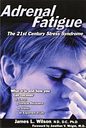 Adrenal Fatigue by James L. Wilson