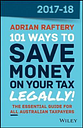 101 Ways to Save Money on Your Tax - Legally! by Adrian Raftery