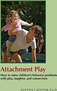 Attachment Play by Aletha Jauch Solter