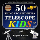 50 Things To See With A Telescope - Kids by John A Read