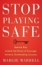 Stop Playing Safe by Margie Warrell