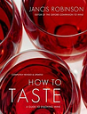 How to Taste by Jancis Robinson