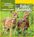 Look and Learn: Baby Animals by National Geographic Kids