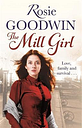 The Mill Girl by Rosie Goodwin