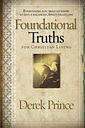 Foundational Truths For Christian Living by Derek Prince
