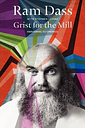 Grist for the Mill by Ram Dass