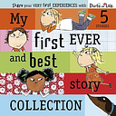 Charlie and Lola: My First Ever and Best Story by Lauren Child