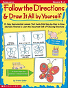 Follow the Directions & Draw It All by Yourself! by Kristin Geller