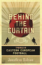 Behind the Curtain by Jonathan Wilson