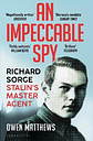 An Impeccable Spy by Owen Matthews