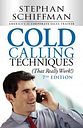 Cold Calling Techniques (That Really Work!) by Stephen Schiffman