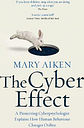 The Cyber Effect by Mary Aiken