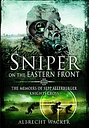 Sniper on the Eastern Front by Albrecht Wacker