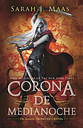 Corona de medianoche /Crown of Midnight by Sarah J. Maas