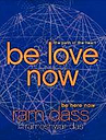 Be Love Now by Ram Dass