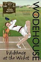 Wodehouse At The Wicket by P.G. Wodehouse