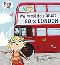 Charlie and Lola: We Completely Must Go to London by Lauren Child