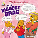 The Berenstain Bears and the Biggest Brag by Mike Berenstain