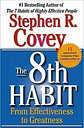 8th Habit: From Effectiveness to Greatness by Covey